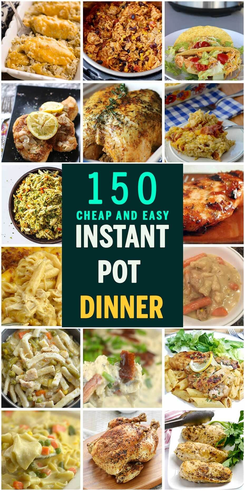 150 Cheap and Easy Instant Pot Dinner Recipes #quickdinnerideas