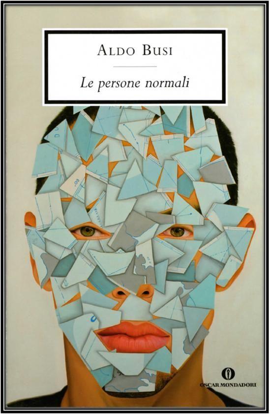 """""""Le persone normali"""", Aldo Busi, Mondadori."""