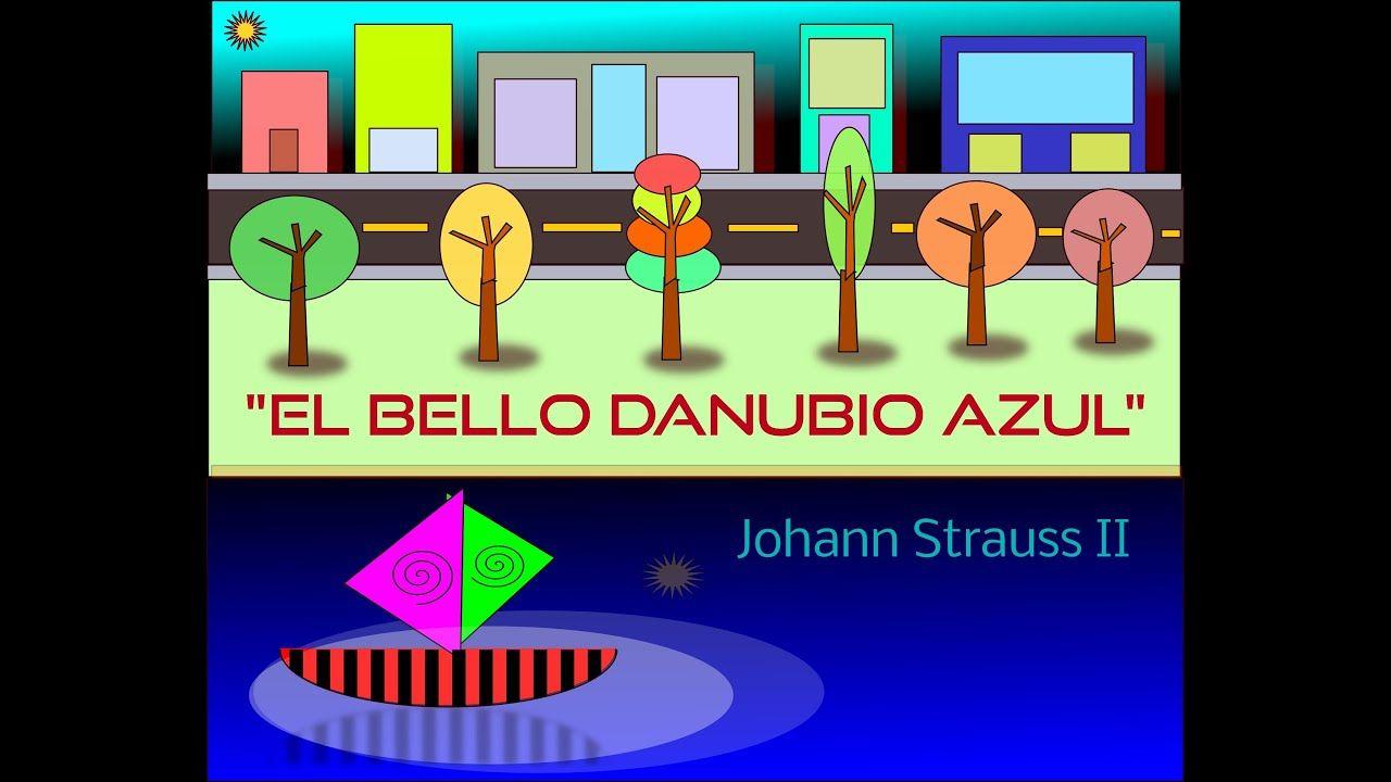 El Bello Danubio Azul Johann Strauss Ii Aprendo Música Clásica El Danubio Azul Musica Clasica Canciones