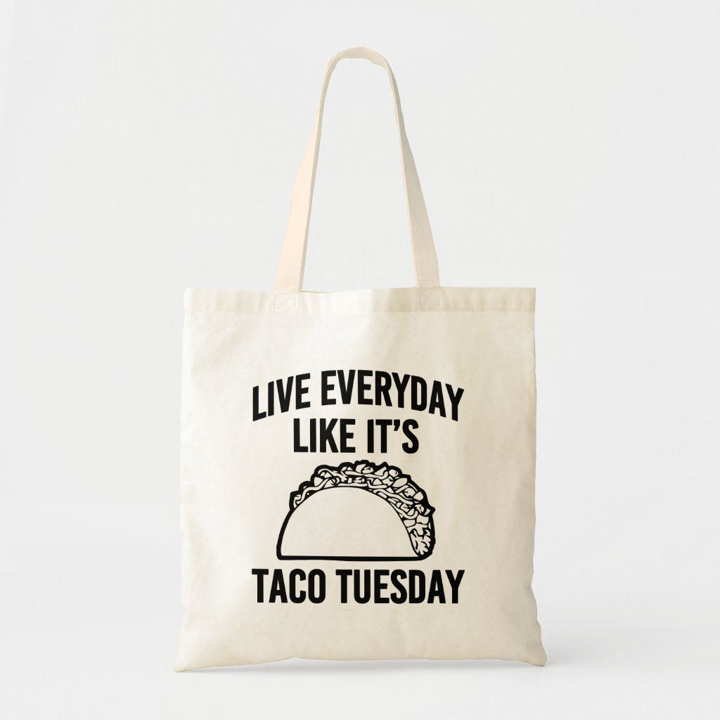 Live everyday like it's Taco Tuesday funny bag