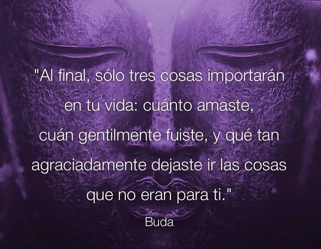 Al Final Solo Tres Cosas Importan En Tu Vida Quotes Positivity Wisdom