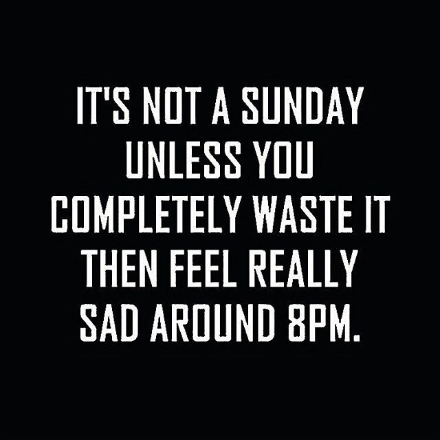 Me Every Sunday I Need Another Day Sunday Sunday Weekend No Sunday Quotes Funny Laughter Quotes Funny Saturday Quotes Funny