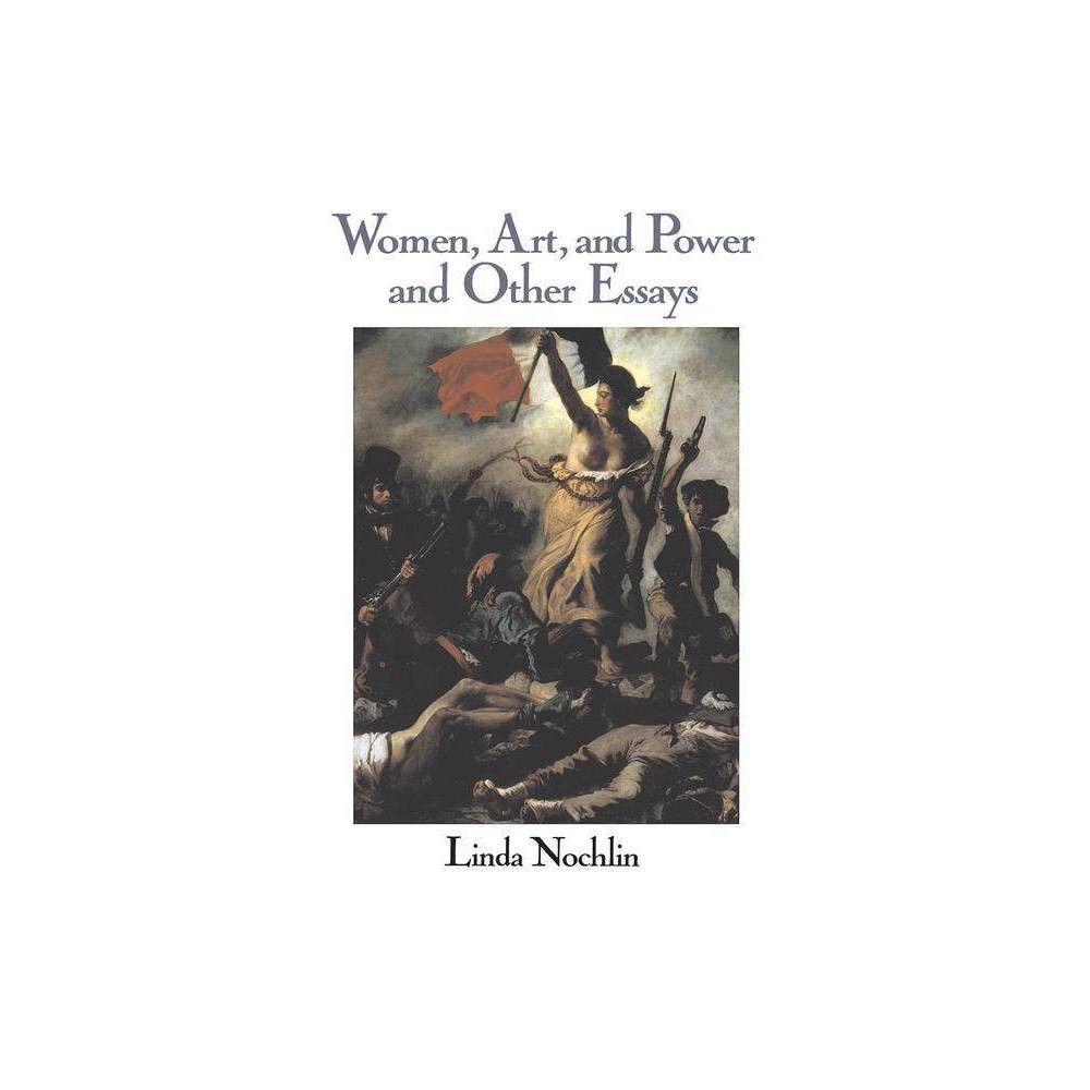 Women Art And Power And Other Essays Icon Editions By Linda Nochlin Paperback Female Art Art Books