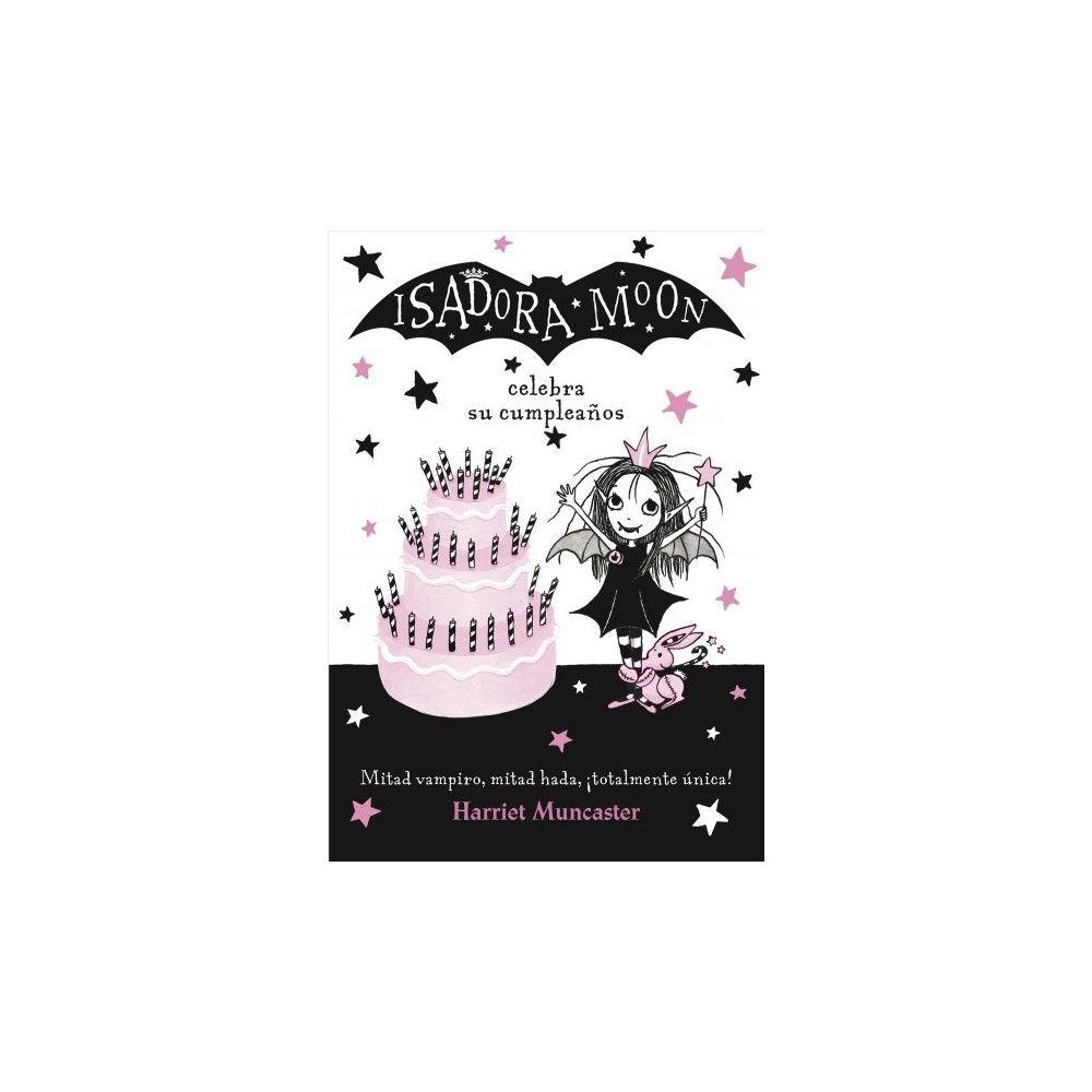 Isadora Moon celebra su cumpleaños/ Isadora Moon Has a Birthday - Original  by Harriet Muncaster