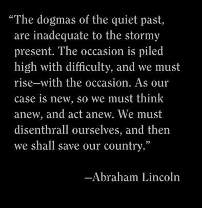 Quotations - Quotes Abraham Lincoln 'we must rise-with the occasion.'