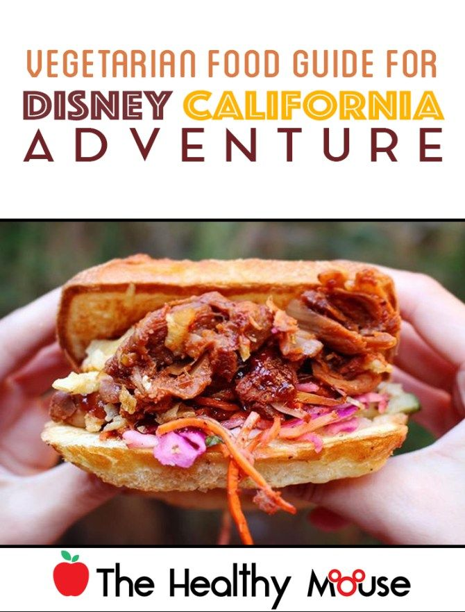 Vegetarian Food Guide to Disney California Adventure #disneylandfood