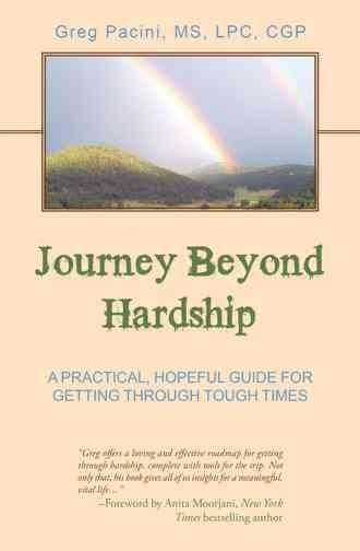 Journey Beyond Hardship: A Practical, Hopeful Guide for Getting Through Tough Times