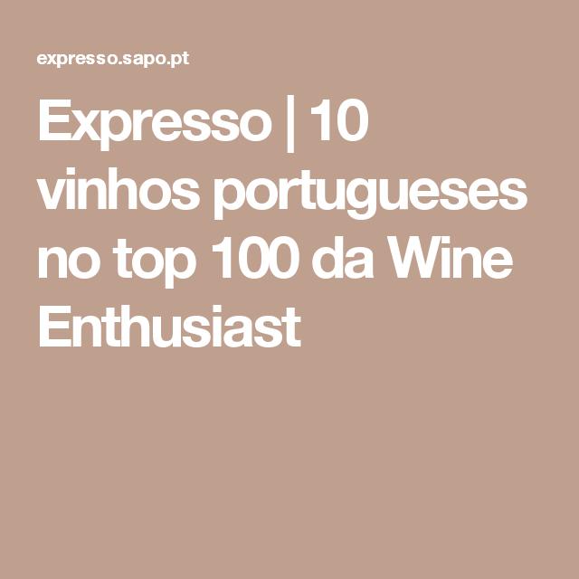 Expresso | 10 vinhos portugueses no top 100 da Wine Enthusiast