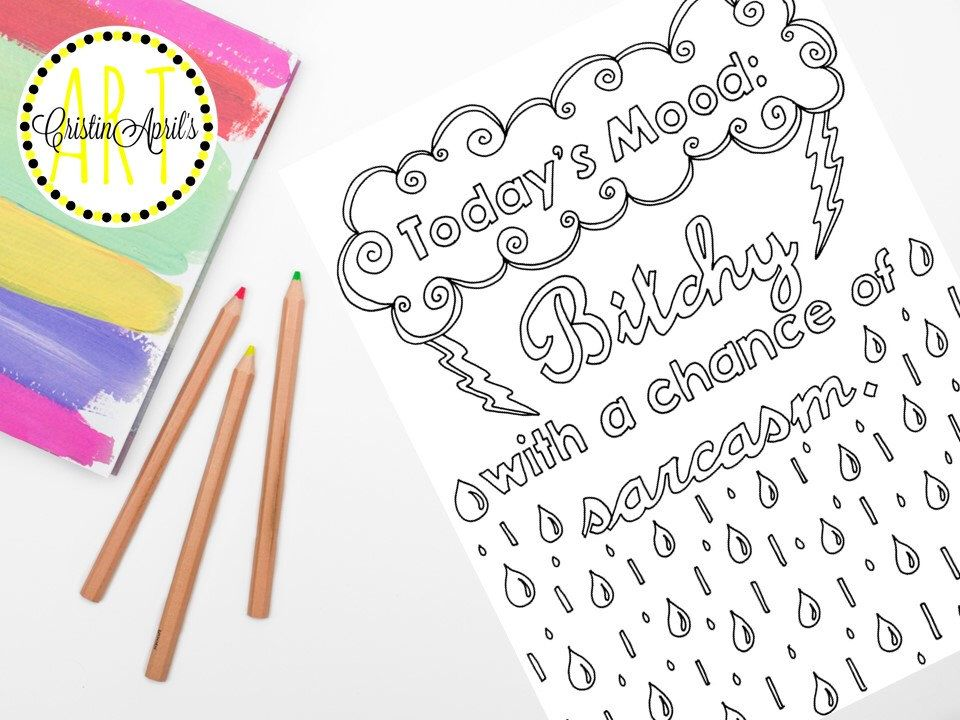 Printable Adult Coloring Book Page Todays Mood Bitchy With A Chance Of Sarcasm Instant