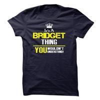 Its A Bridget Thing !!!