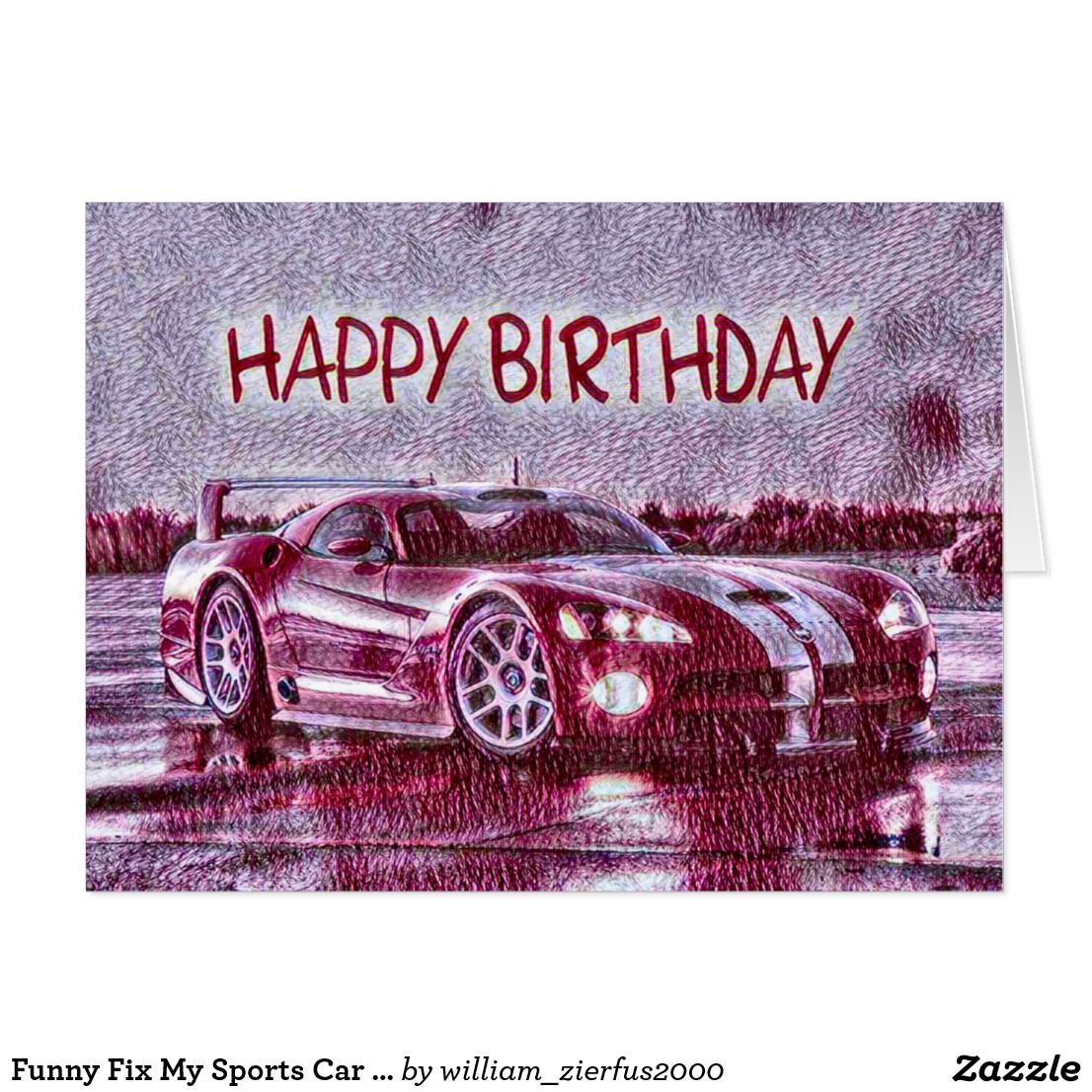 Funny Fix My Sports Car Hand Drawn Birthday Card Zazzle Com Birthday Card Drawing Birthday Cards How To Draw Hands