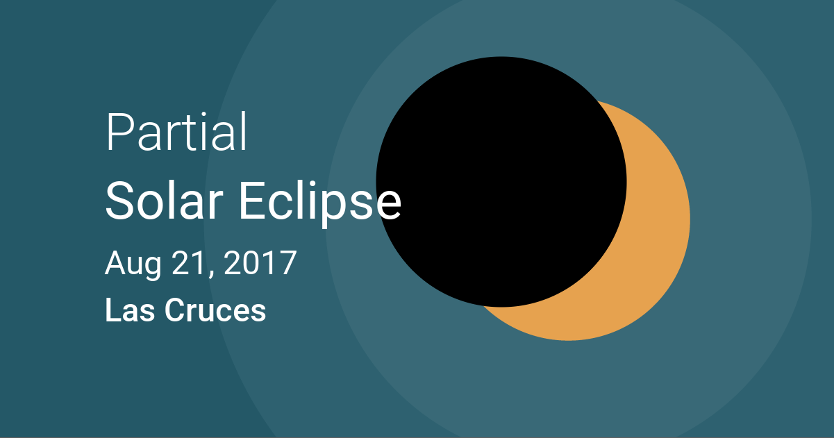 Eclipses visible in Las Cruces, New Mexico, USA Aug 21