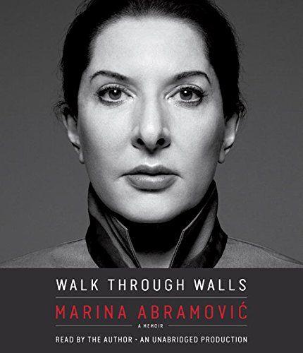 Walk Through Walls A Memoir Marina Abramovic