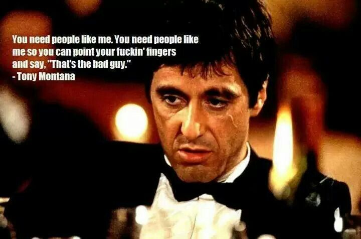 You Need People Like Me Movie Quotes Scarface Quotes Quotes
