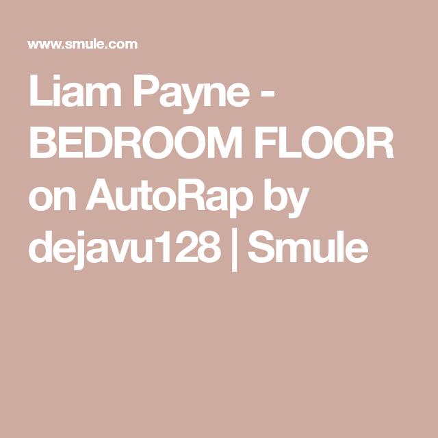 Liam Payne - BEDROOM FLOOR On AutoRap By Dejavu128