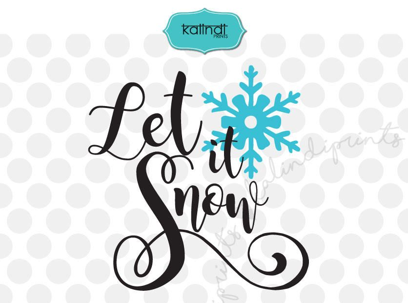 let it snow svg christmas svg christmas quote svg merry christmas svg