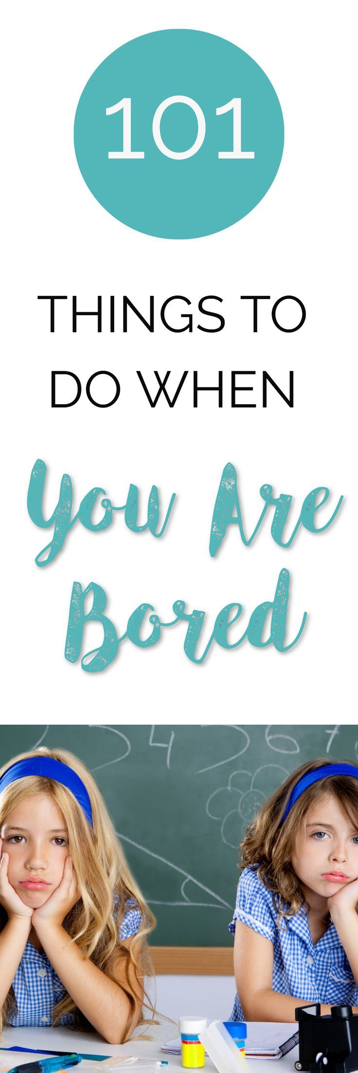 101 Fun and Interesting Things To Do When Bored (To Keep You Busy)