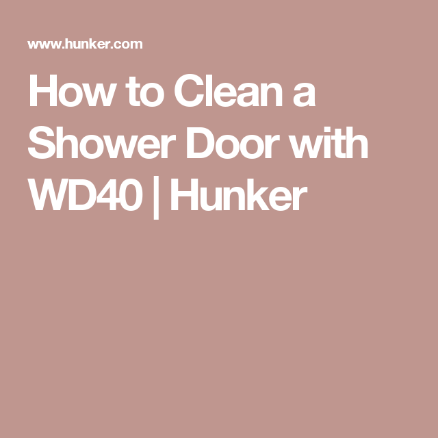 How To Clean A Shower Door With Wd40 Shower Cleaner Shower