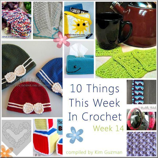 WIPs 'N Chains | 10 Things This Week in Crochet Week 14 complied by Kim Guzman