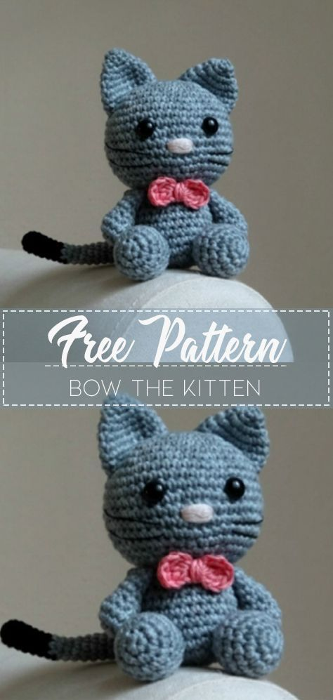 Bow, the kitten – Pattern Crochet – Cute Crochet #crochettutorial