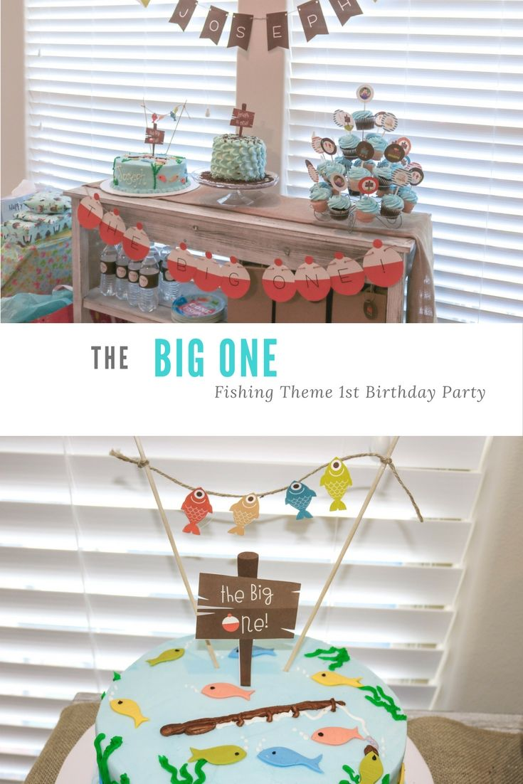 The Big One First Birthday Party Mytha S Homestead Boys First Birthday Party Ideas Birthday Themes For Boys Fishing Birthday Party