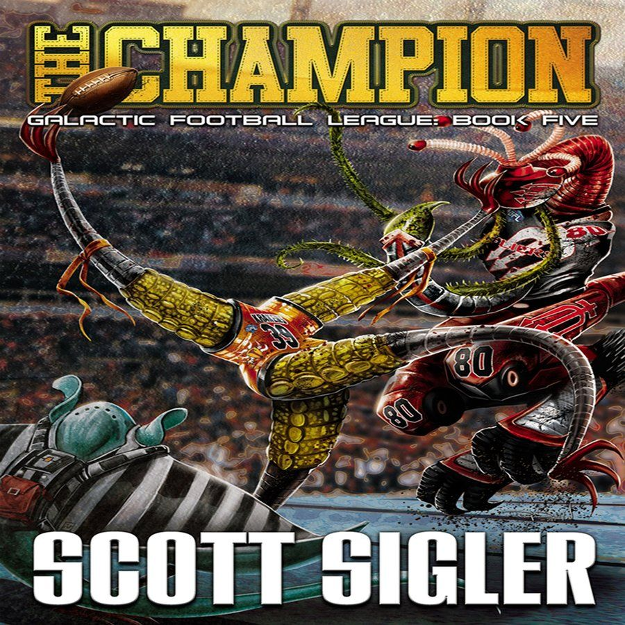 'the Champion By Scott Sigler' Seven Centuries In The Future, The Sport Of