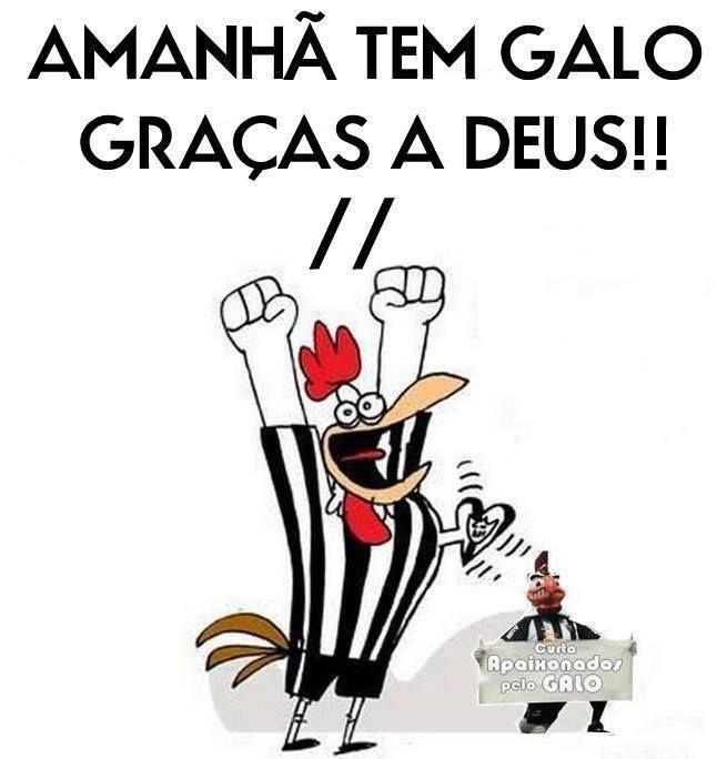Amanha Tem Galo Clube Atletico Mineiro Atletico Gracas A Deus
