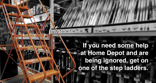If you need some help at Home Depot and are being ignored
