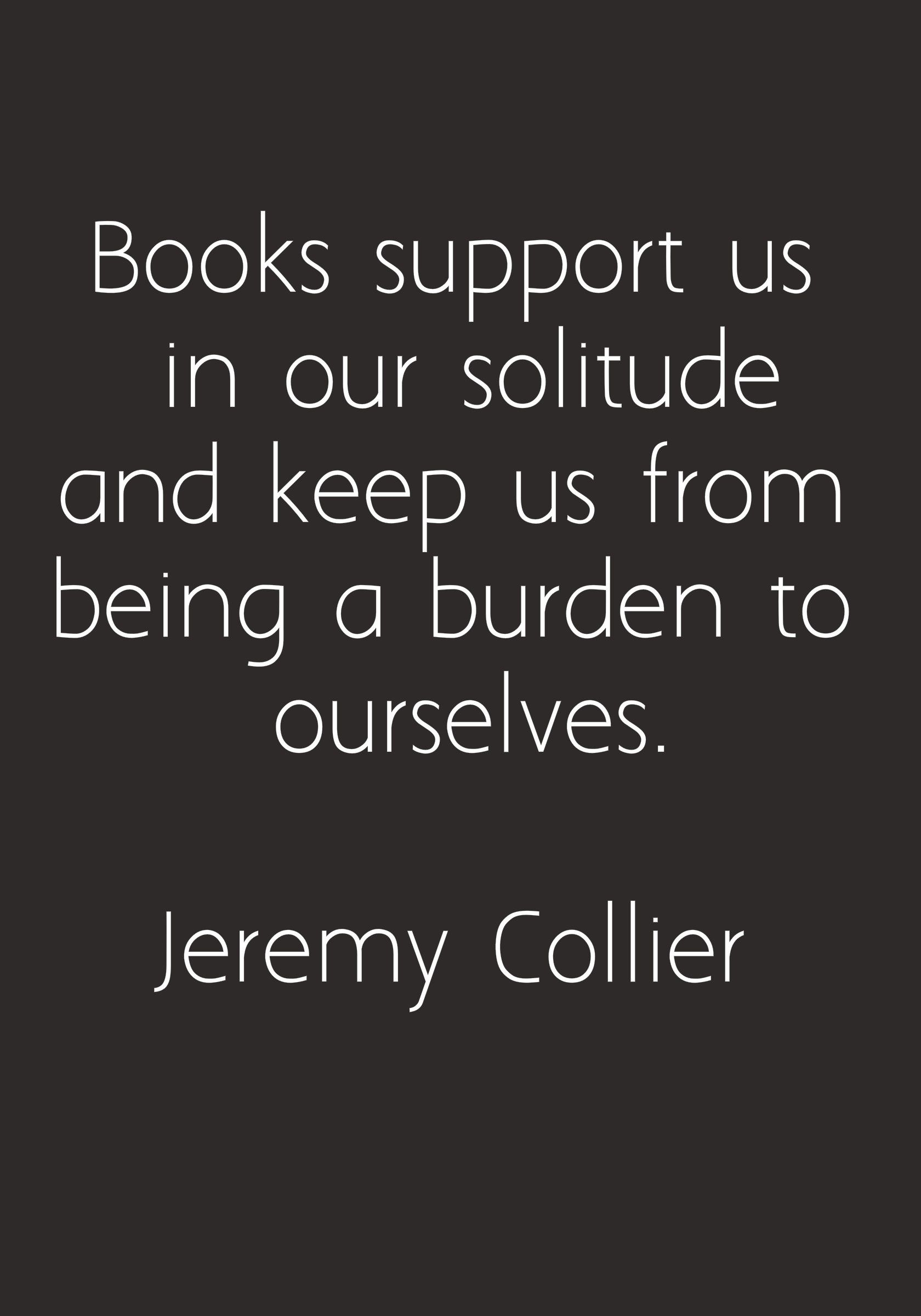 Quotes On Solitude Books Support Us In Our Solitude And Keep Us From Being A Burden