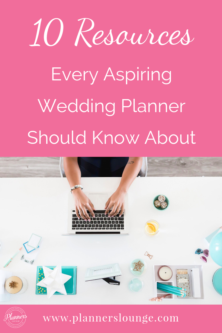 10 Resources Every Aspiring Wedding Planner Should Know About Event Planning Business Wedding Planning Business Wedding Planner