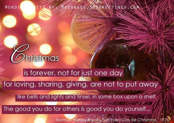 Christmas Is Forever Not Just For One Day Quote Christmas Gifts Giving Christmas Quote Chri Christmas Quotes Funny Christmas Card Sayings Christmas Quotes