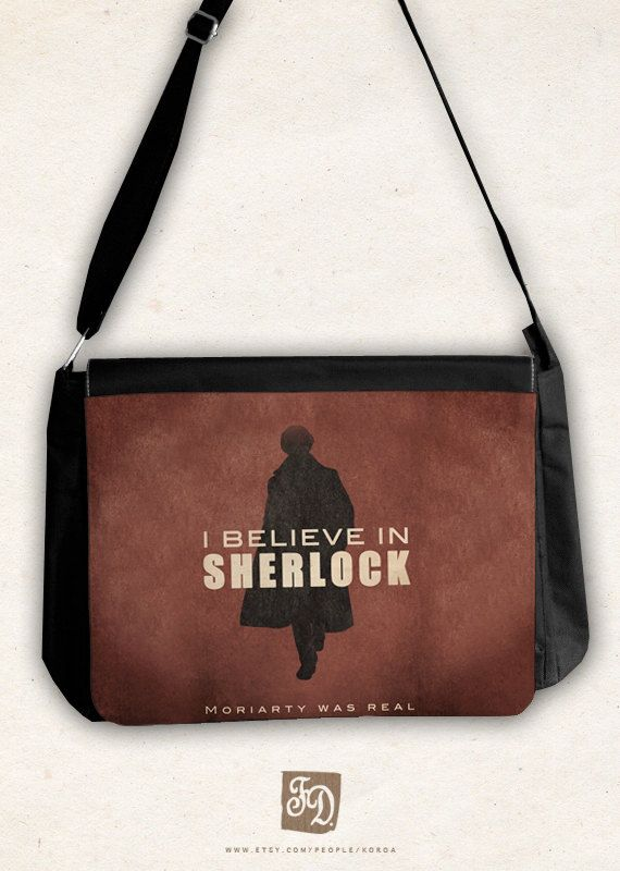 I Believe In Sherlock Messenger Bag But Will Use A Messages