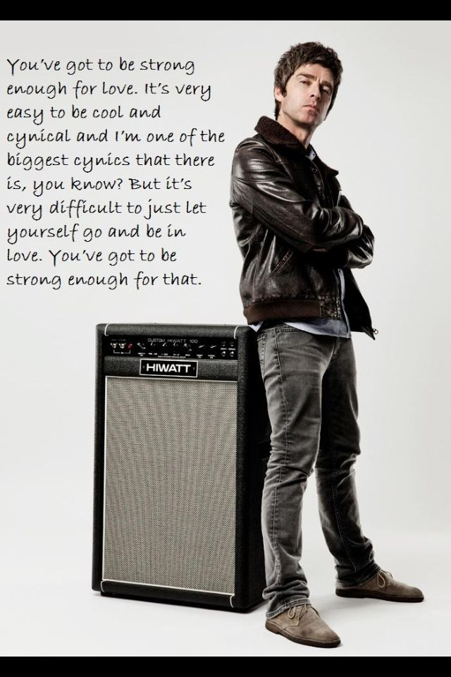 Love this Noel Gallagher quote.