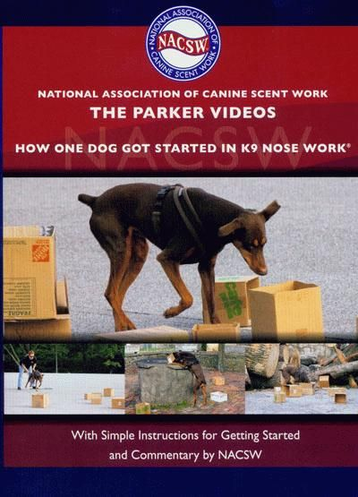 The Parker Videos How One Dog Got Started In K9 Nose Work Dvd