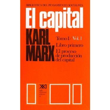 EL CAPITAL: CRITICA DE LA ECONOMIA POLITICA. T. 0I/VOL. 01: EL PROCESO DE PRODUCCION DEL CAPITAL, Marx