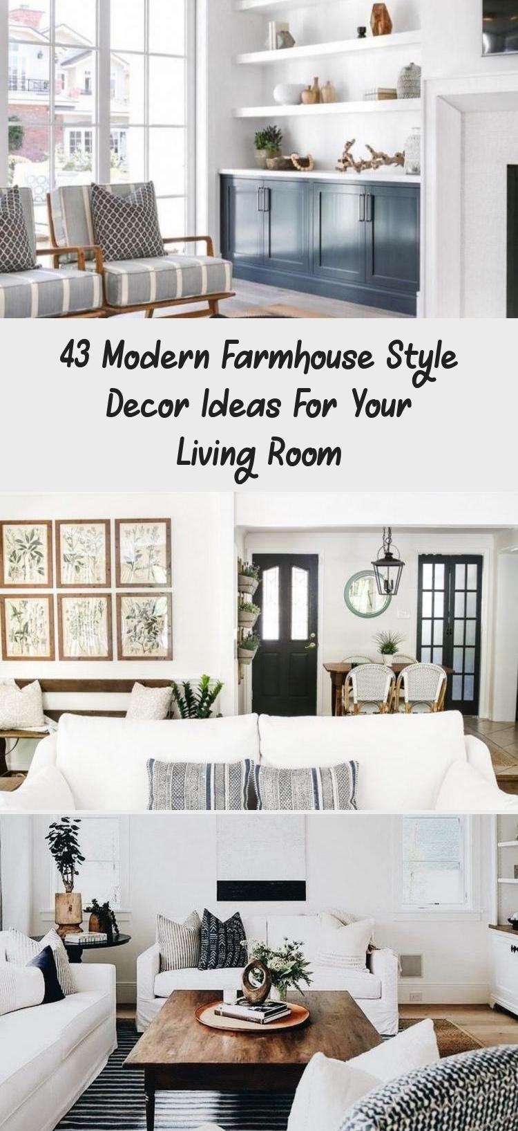 43 Modern Farmhouse Style Decor Ideas For Your Living Room Decor In 2020 Farmhouse Style Decorating Modern Farmhouse Style Modern Farmhouse