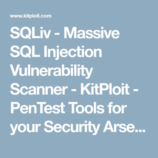 SQLiv - Massive SQL Injection Vulnerability Scanner   Hack