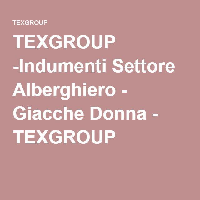 TEXGROUP -Indumenti Settore Alberghiero - Giacche Donna - TEXGROUP ... e84f94f8aea7