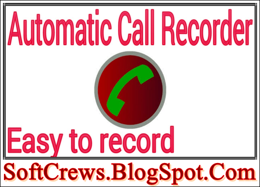 Automatic Call Recorder App Download For Android