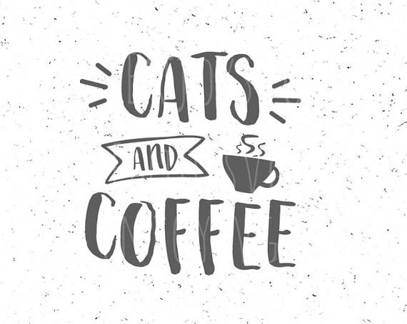 Download Cats and Coffee svg Coffee svg file Cats and Coffee svg ...