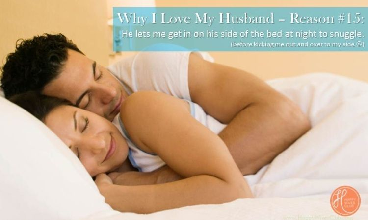 Why I Love My Husband The Possibly Never Ending List Happy