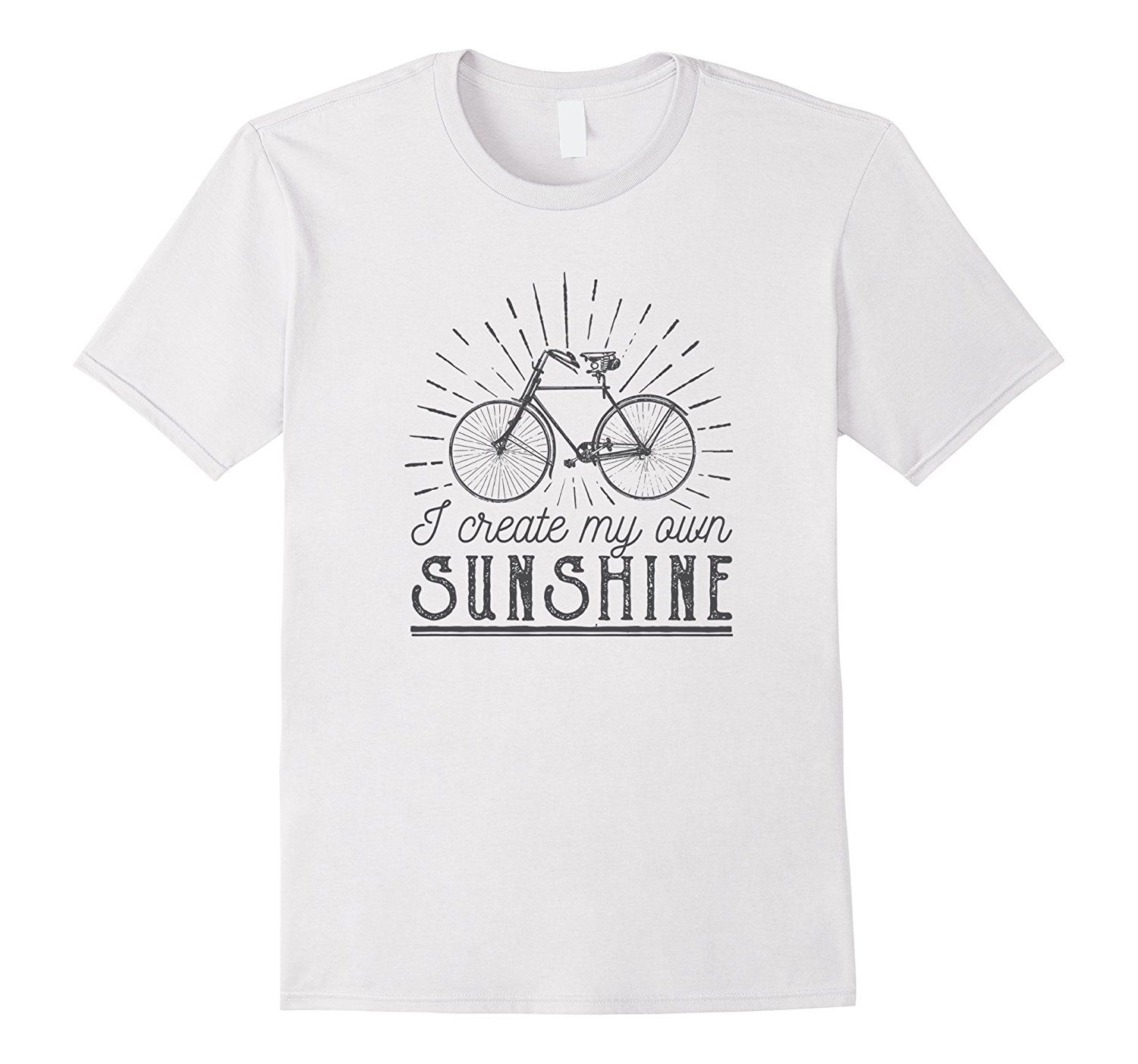 07d199c9 I Create My Own Sunshine Cycling Quotes T-Shirt only $19.99 ...
