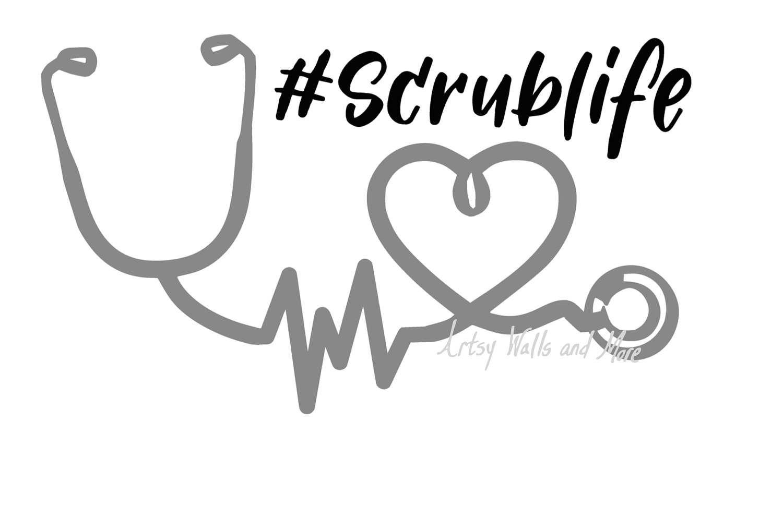 Nurse Scrub Life Stethoscope Heartbeat Svg Cut File Nurse