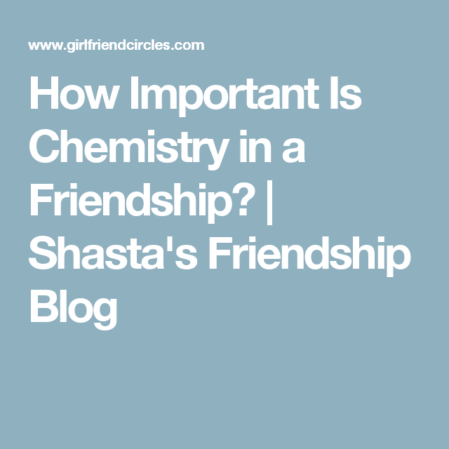 How important is chemistry
