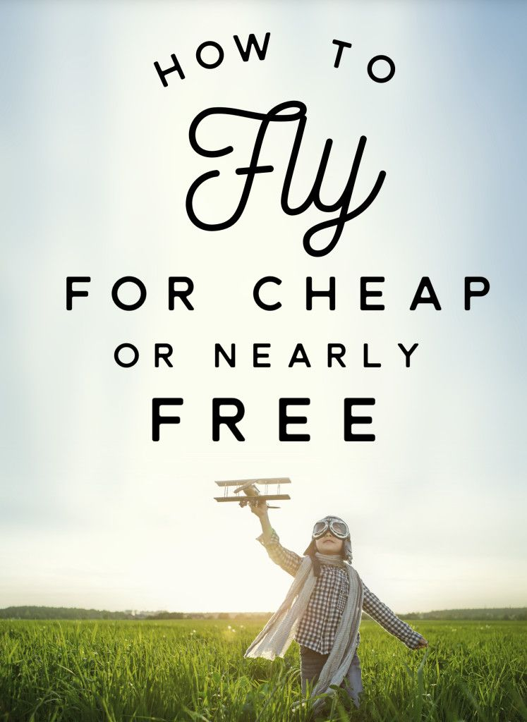 how to fly for cheap or nearly free