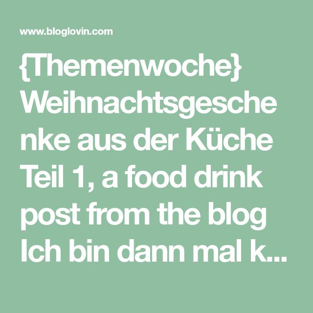 Themenwoche} Weihnachtsgeschenke aus der Küche Teil 1 (Ich ...