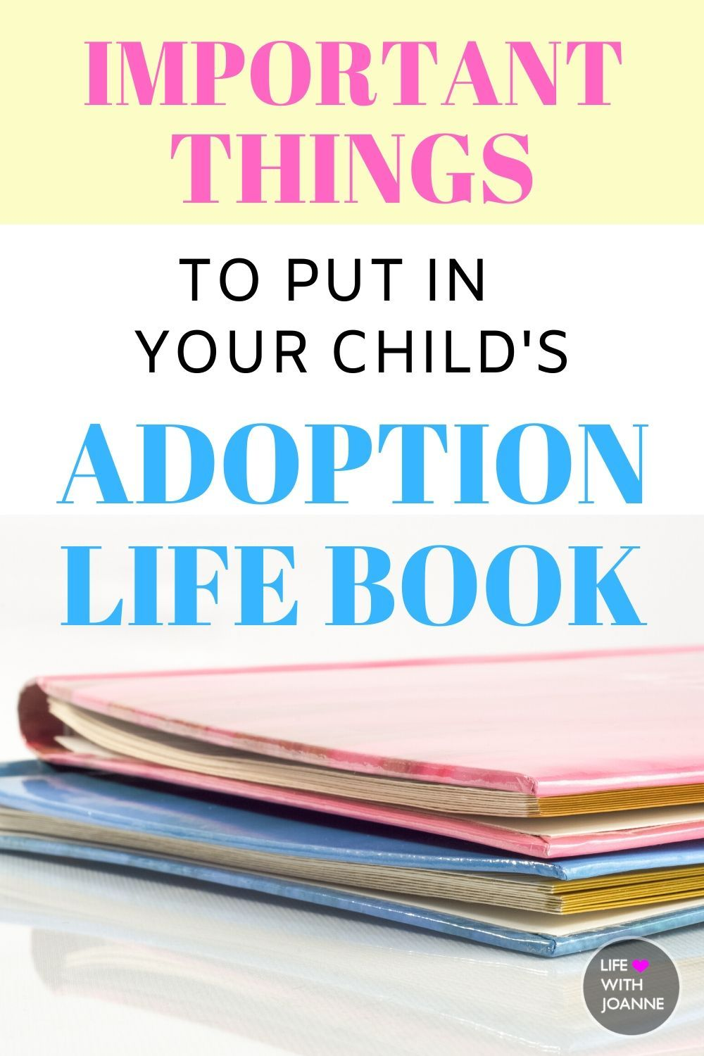 Adoption life book ideas and important things to include | adoption life book pages | life books for adoption  via @joannegreco