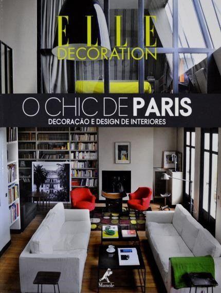 O Chic De Paris Decoracao E Design De Interiores Interiores