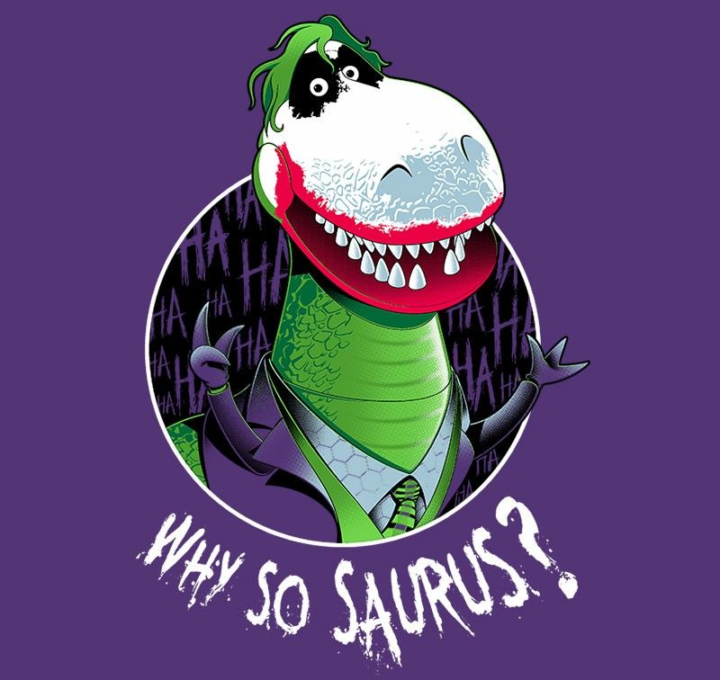 Why So Saurus? T-Shirt - Toy Story T-Shirt is $11 today at Ript!