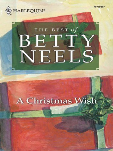 A Christmas Wish Best Of Betty Neels Br Br For Olivia Harding The Offer Of Employment At A Small Private School C Christmas Wishes Christmas Books Wish
